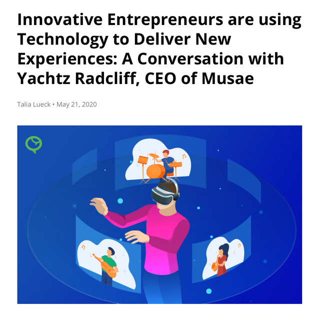 Innovative Entrepreneurs are using Technology to Deliver New Experiences: A Conversation with Yachtz Radcliff, CEO of Musae