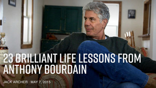 Some Wise Words from Anthony Bourdain.