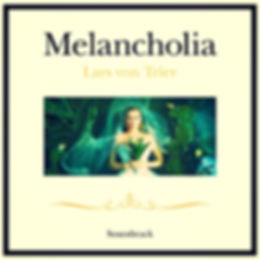 MELANCHOLIA SOUNDTRACK_edited.jpg