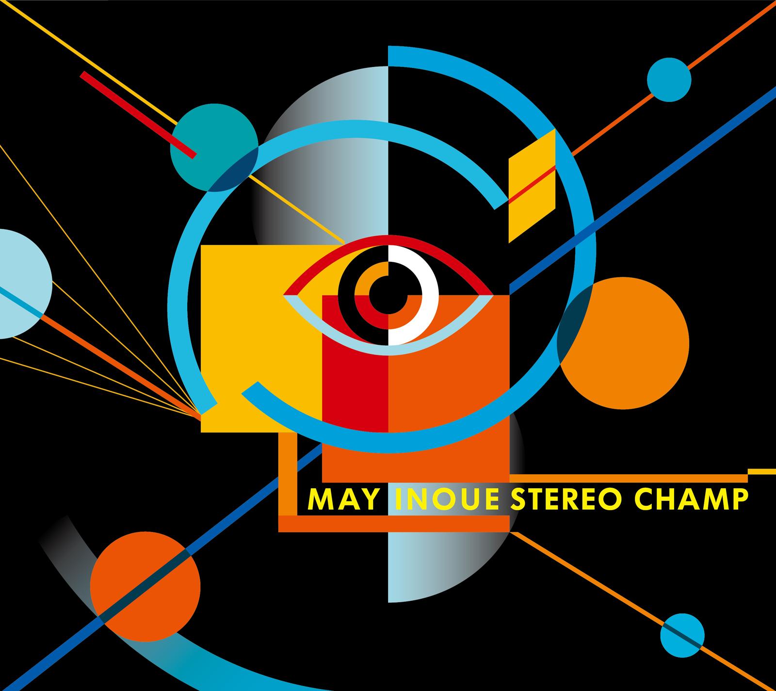 May Inoue「Stereo Champ」