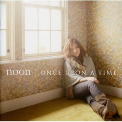noon 「ONCE UPON A TIME」