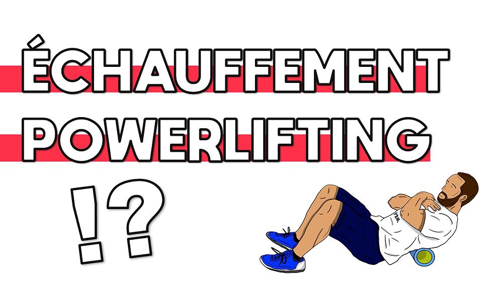 Comment bien s'échauffer pour le powerlifting