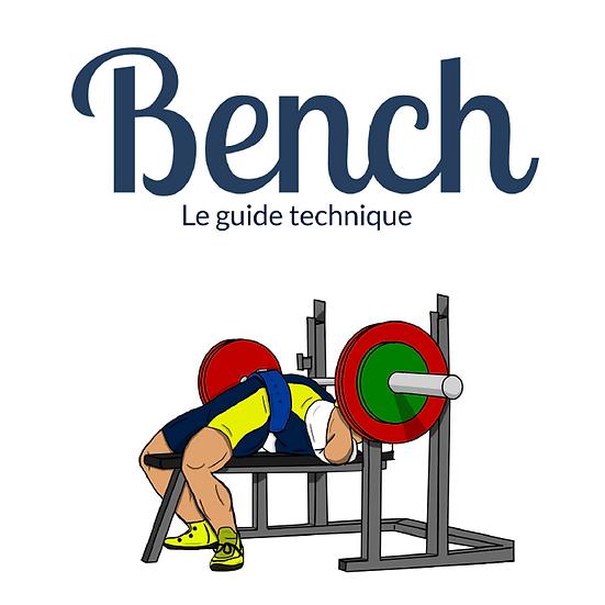 Bench - Le Guide Technique