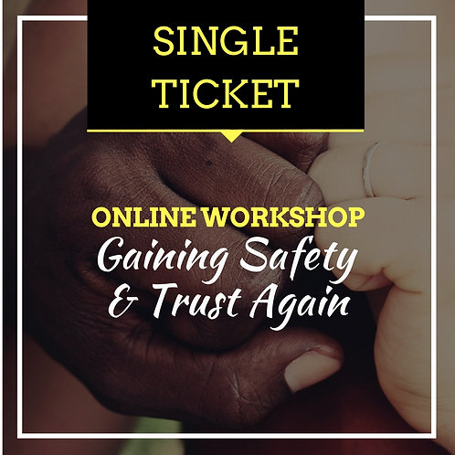 SINGLE TICKET - Gaining Safety and Trust Again Online Workshop