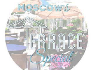 MOSCOW'S TERRACE SPECIAL 2017
