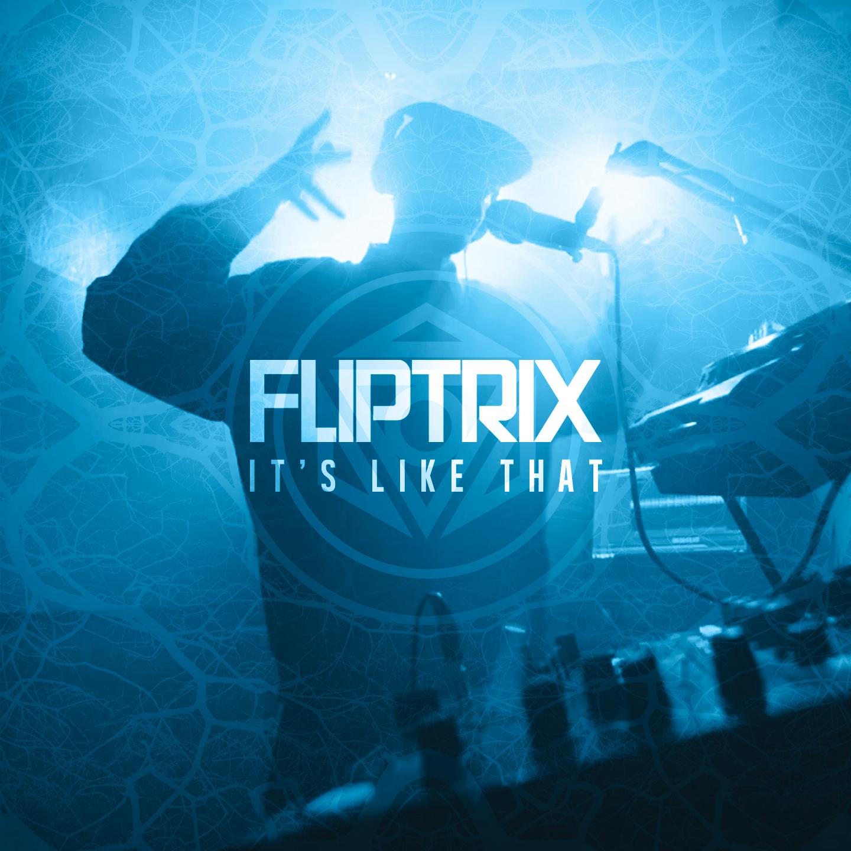 FLIPTRIX_ITSLIKETHAT_FINAL_1440