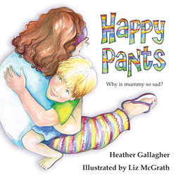 'Happy Pants' shows post-natal depression  affects the entire family, and it's no-one's fault. (Cover image of 'Happy Pants')