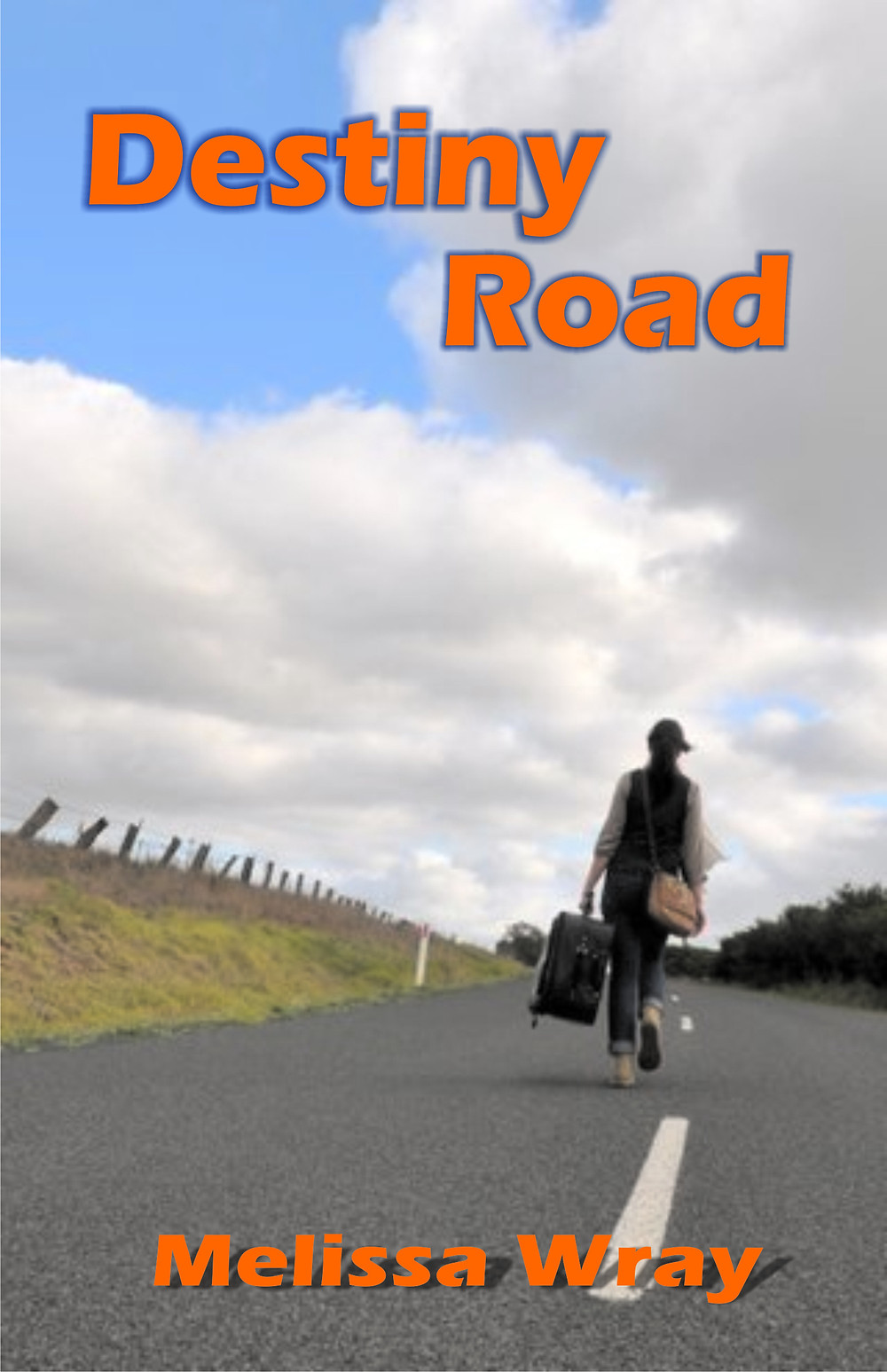 Melissa Wray's debut novel  was released in 2012. (Cover image of 'Destiny Road')
