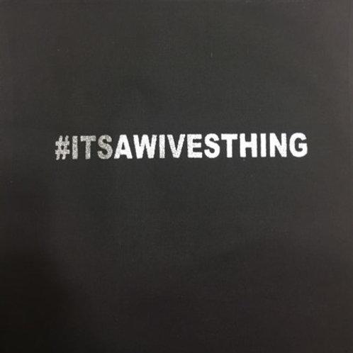#ITSAWIVESTHING