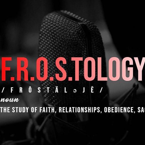 F.R.O.S.T.ology