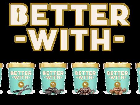 Life is BETTERWITH Ice Cream