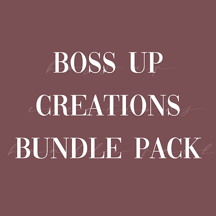 Boss Up Creations Bundle Pack
