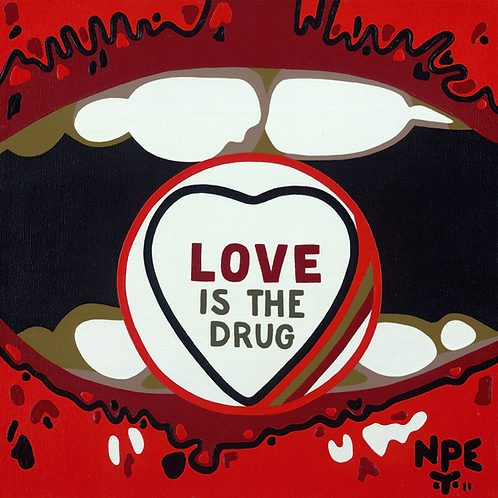 LOVE IS THE DRUG Original Canvas Painting
