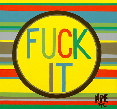 FUCK IT Fine Art Prints For Sale | Pop Erotic Artwork by Artist Anita Nevar.