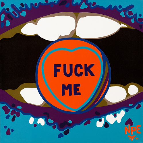 FUCK ME Original Canvas Painting