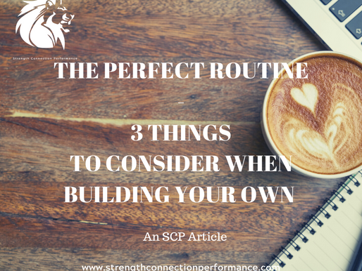 The Perfect Routine : 3 Things You Need To Consider When Building Your Own