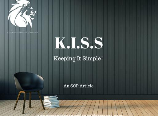 K.I.S.S : Keep It Simple Stupid