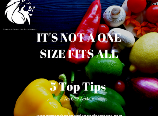 It's Not A One Size Fits All : 5 Top Tips To Staying On Top Of Your Nutrition
