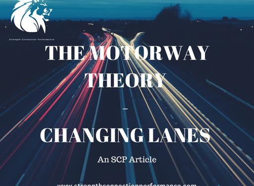 The Motorway Theory : Changing Lanes
