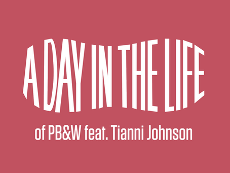 A Day In The Life of PB&W - Tianni