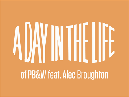 A Day In The Life of PB&W - Alec