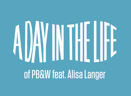 A Day In The Life of PB&W - Alisa