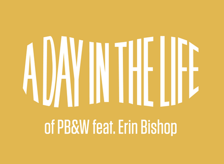 A Day In The Life of PB&W - Erin