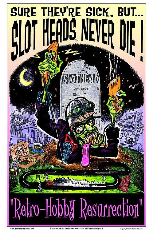 "Slot Car Thrillustration #18 ""SLOT HEADS NEVER DIE"""