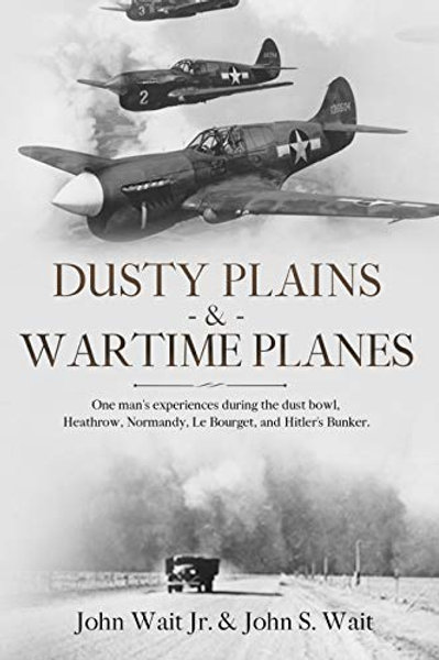 Dusty Plains& Wartime Planes byJohn Selby Wait (Autographed)