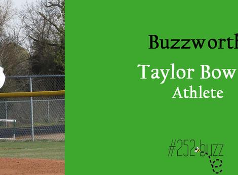 Taylor  Bowen, Buzzworthy athlete