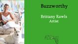 Brittany Rawls, Buzzworthy artist