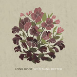 """Long Gone """"Something Better"""" EP Review"""