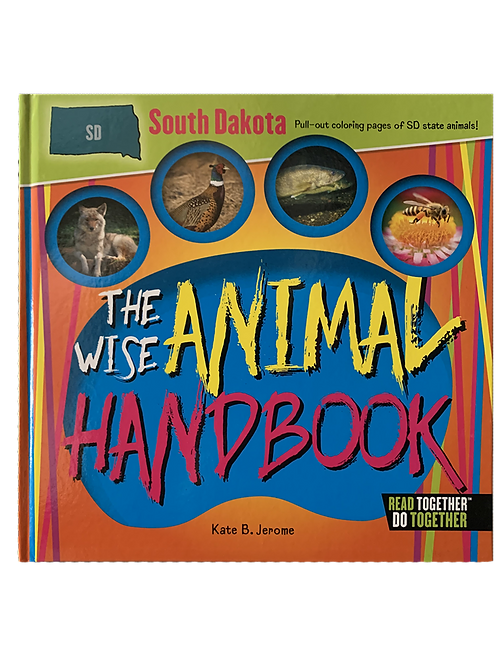 The Wise Animal Handbook South Dakota