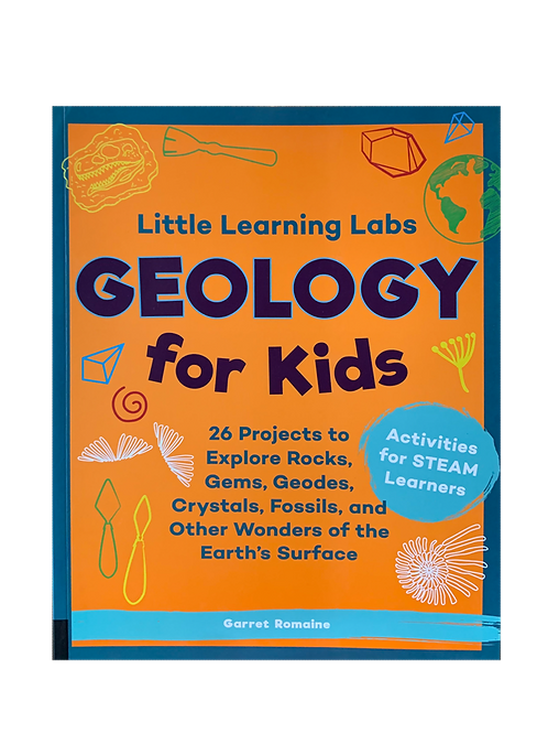 Little Learning Labs: Geology for Kids - by Garret Romaine