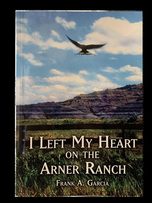 I Left My Heart on the Arner Ranch
