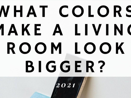 What Colors Make A Living Room Look Bigger?