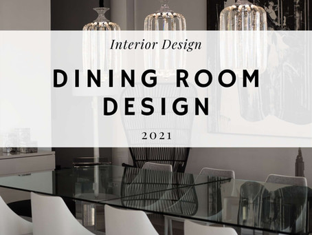 On-Trend Dining Room Design Ideas for 2021