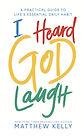 I Heard God Laugh.jpg