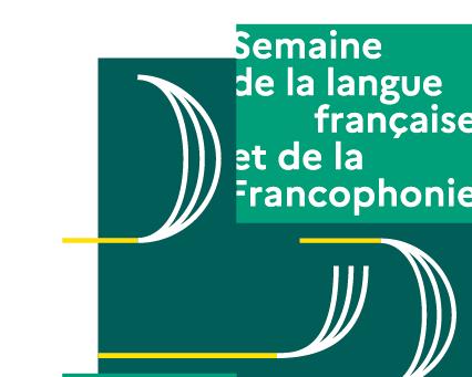 SEMAINE DE LA LANGUE FRANÇAISE ET DE LA FRANCOPHONIE DU 13 AU 21 MARS 2021