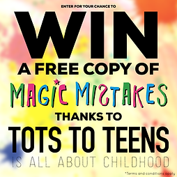 Win A Copy Of Magic Mistakes With Tots To Teens!