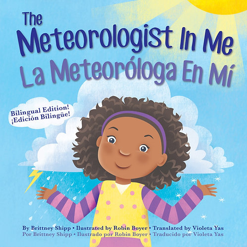Bilingual Version- The Meteorologist in Me/ La Meteorologa En Mi