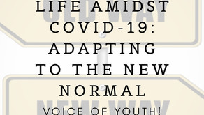 Life amidst COVID-19: adapting to the new normal
