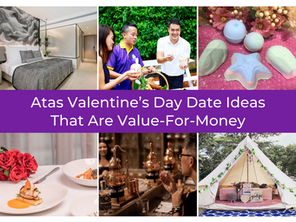 Atas Valentine's Day Date Ideas That Are Very Value-For-Money