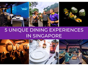 5 Unique Dining Experiences in Singapore for a Most Memorable Time