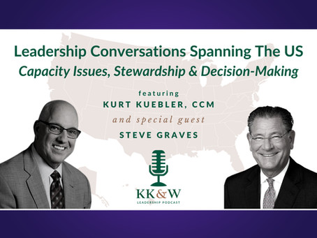 KK&W Leadership Podcast - Featuring Steve Graves