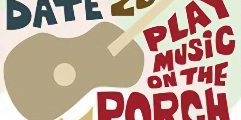 Play Music On The Porch Day!
