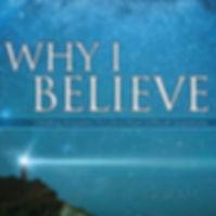 why i believe.jpg