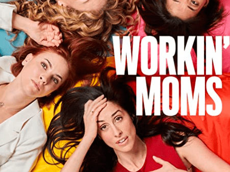 Workin' Moms - A (More) Realistic Take on Working Mothers