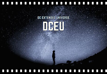 DC Extended Universe (DCEU) - An Overview