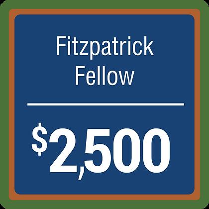 Fitzpatrick Fellow - $2,500